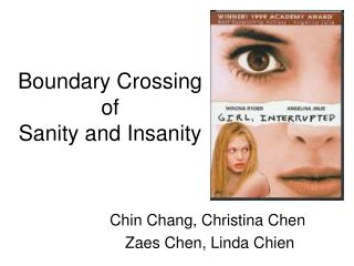 Boundary Crossing of  Sanity and Insanity