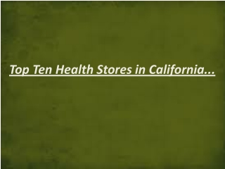 Health food and vitamin stores in California