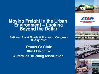 Moving Freight in the Urban  Environment   Looking  Beyond the Dollar   National  Local Roads  Transport Congress  11 Ju