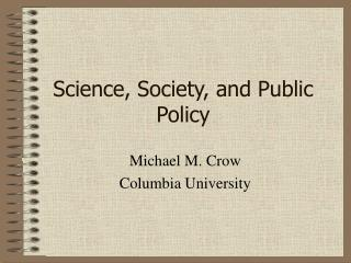 Science, Society, and Public Policy