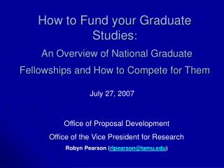 How to Fund your Graduate Studies:  An Overview of National Graduate Fellowships and How to Compete for Them