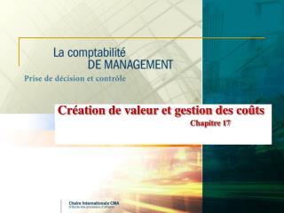 Cr ation de valeur et gestion des co ts  Chapitre 17