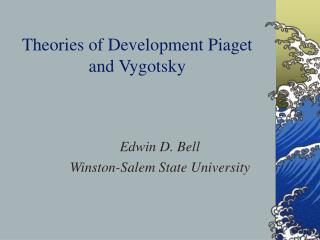 Theories of Development Piaget and Vygotsky