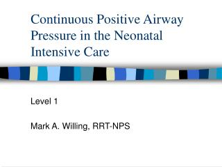 Continuous Positive Airway Pressure in the Neonatal Intensive Care