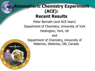 Atmospheric Chemistry Experiment ACE:  Recent Results