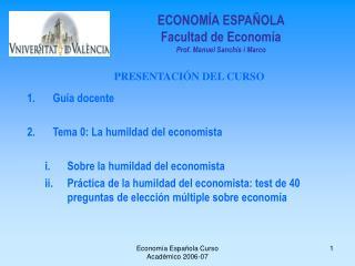 ECONOM A ESPA OLA Facultad de Econom a Prof. Manuel Sanchis i Marco