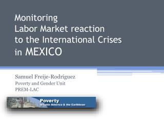 Monitoring  Labor Market reaction  to the International Crises  in MEXICO