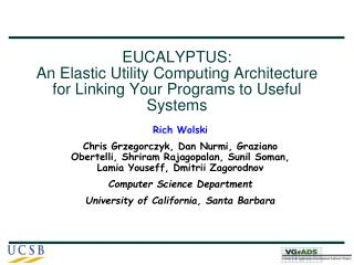 EUCALYPTUS: An Elastic Utility Computing Architecture for Linking Your Programs to Useful Systems