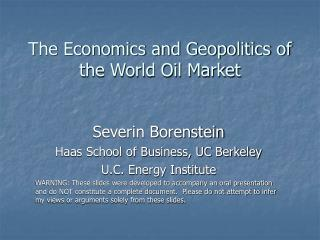 The Economics and Geopolitics of the World Oil Market