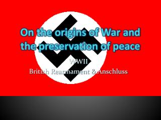On the origins of War and the preservation of peace