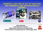 NUMERICAL ANALYSIS OF HOT JET INJECTION AND PREMIXED FLAME PROPAGATION IN A CHANNEL