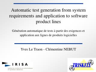 Automatic test generation from system requirements and application to software product lines  G n ration automatique de