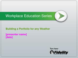 Building a Portfolio for any Weather   [presenter name] [date]