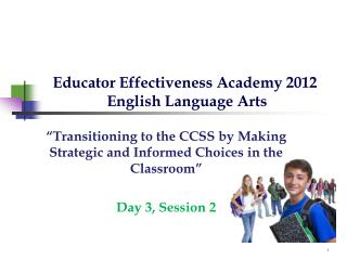 Educator Effectiveness Academy 2012  English Language Arts