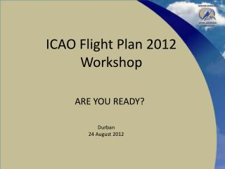 ICAO Flight Plan 2012 Workshop