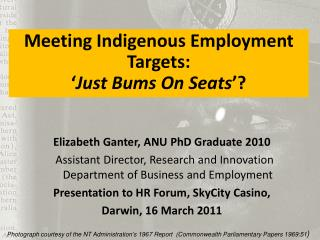 Meeting Indigenous Employment Targets:    Just Bums On Seats