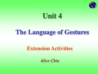 Unit 4  The Language of Gestures