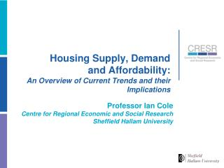 Housing Supply, Demand  and Affordability: An Overview of Current Trends and their Implications
