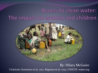 Access to Clean Water: the impact on women and children