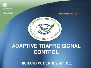 Adaptive Traffic Signal Control  Richard W. Denney, Jr. P.E.