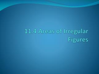 11.4 Areas of Irregular Figures