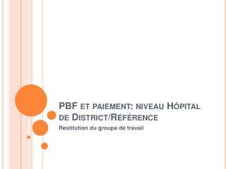PBF et paiement: niveau H pital de District