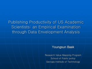 Publishing Productivity of US Academic Scientists: an Empirical Examination through Data Envelopment Analysis