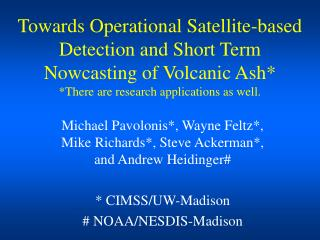 Towards Operational Satellite-based Detection and Short Term Nowcasting of Volcanic Ash There are research applications