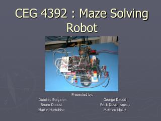 CEG 4392 : Maze Solving Robot