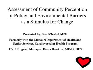 Assessment of Community Perception of Policy and Environmental Barriers  as a Stimulus for Change