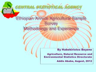 Ethiopian Annual Agricultural Sample Survey  Methodology and Experience