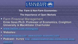 Farm Financial Management  Ernie Goss Ph.D. Professor of Economics, Creighton University  MacAllister Chairholder twitte