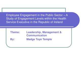Employee Engagement in the Public Sector   A Study of Engagement Levels within the Health Service Executive in the Repub