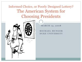 Informed Choice, or Poorly Designed Lottery   The American System for Choosing Presidents