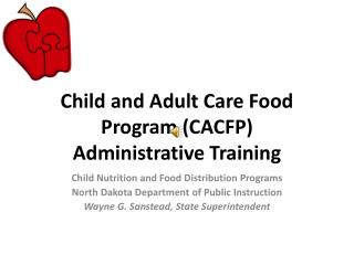 Child and Adult Care Food Program CACFP Administrative Training