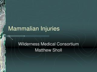 Mammalian Injuries