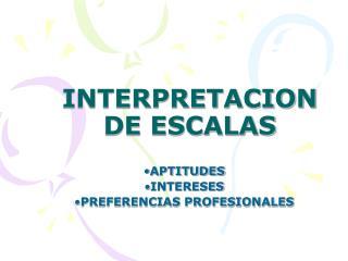 INTERPRETACION DE ESCALAS