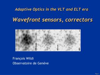 Adaptive Optics in the VLT and ELT era   Wavefront sensors, correctors