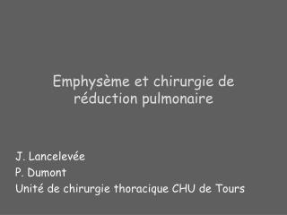 Emphys me et chirurgie de r duction pulmonaire