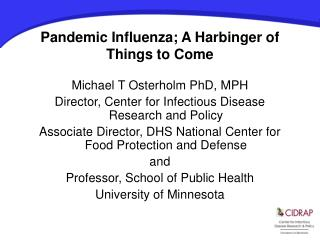 Pandemic Influenza; A Harbinger of Things to Come