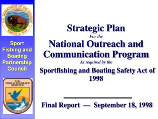 Strategic Plan For the National Outreach and Communication Program As required by the  Sportfishing and Boating Safety A