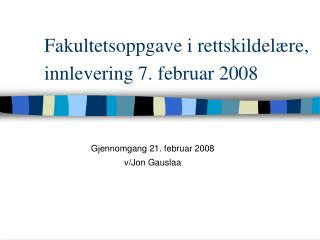 Fakultetsoppgave i rettskildel re, innlevering 7. februar 2008