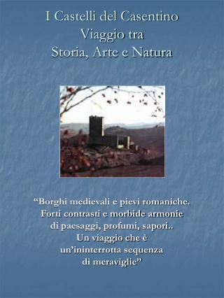 I Castelli del Casentino Viaggio tra  Storia, Arte e Natura