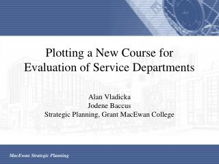 Plotting a New Course for Evaluation of Service Departments