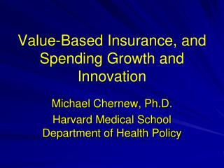 Value-Based Insurance, and Spending Growth and Innovation