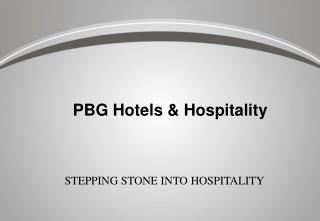 STEPPING STONE INTO HOSPITALITY
