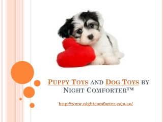Puppy Toys and Dog Toys by Night Comforter™
