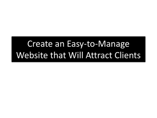 Create an Easy-to-Manage Website that Will Attract Clients