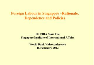 Foreign Labour in Singapore  Rationale, Dependence and Policies