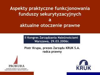 Aspekty praktyczne funkcjonowania funduszy sekurytyzacyjnych                         a